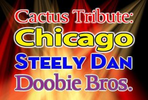 A Tribute Chicago, Steely Dan & The Doobie Brothers @ Cactus Theater | Lubbock | Texas | United States