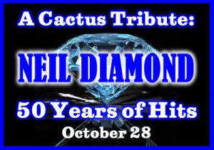 A Cactus Tribute: Neil Diamond  - 50 Years of Hits @ Cactus Theater | Lubbock | Texas | United States