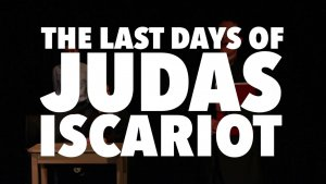The Last Days of Judas Iscariot @ Lubbock Community Theatre | Lubbock | Texas | United States