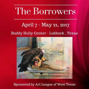 """Art League of West Texas Foundation Spring Show """"The Borrowers"""" @ Buddy Holly Center 