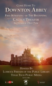 Come Home to Downton Abbey @ Cactus Theater | Lubbock | Texas | United States