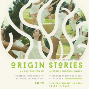 Flatlands Dance Theatre presents Origin Stories: An Exploration of Ancestry through Dance @ LHUCA Firehouse Theatre | Lubbock | Texas | United States