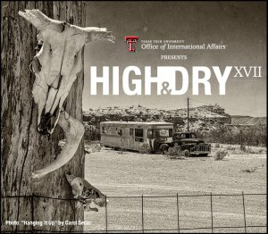 High & Dry XVII Opening Reception @ International Cultural Center | Lubbock | Texas | United States