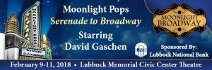 Moonlight Pops: A Serenade to Broadway @ Lubbock Memorial Civic Center | Lubbock | Texas | United States