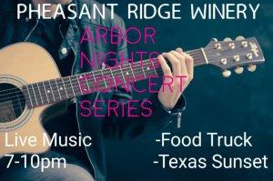 Arbor Nights Concert Series @ Pheasant Ridge Winery