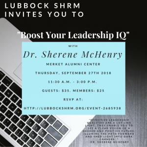 Lubbock SHRM Special Program: Boost Your Leadership IQ with Dr. Sherene McHenry @ Merket Alumni Center | Lubbock | Texas | United States