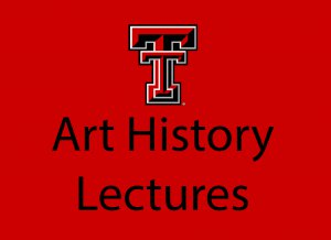TTU Art History Lectures @ LHUCA | | |