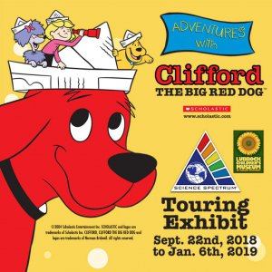 Grand Opening - Adventures with Clifford The Big Red Dog™ @ Science Spectrum & OMNI Theater |  |  |
