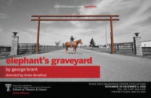 "TTU School of Theatre and Dance presents ""Elephant's Graveyard"" @ Texas Tech Equestrian Center  |  |  |"