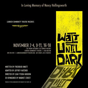 Lubbock Community Theatre presents WAIT UNTIL DARK by Frederick Knott @ Lubbock Community Theatre | Lubbock | Texas | United States
