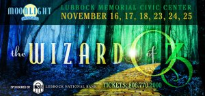 Moonlight Broadway Presents: The Wizard of Oz @ Lubbock Memorial Civic Center |  |  |