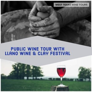 June 8th Public Wine Tour with Llano's Wine & Clay Festival @ West Texas Wine Tours