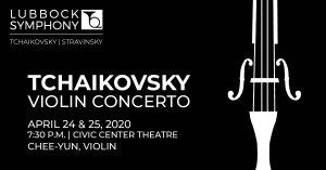Lubbock Symphony Masterworks Series - Tchaikovsky Violin Concerto @ Lubbock Memorial Civic Center