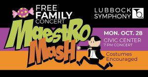 Lubbock Symphony Maestro Mash & Free Family Concert @ Lubbock Memorial Civic Center |  |  |