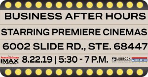 Business After Hours Sponsored By Premiere Cinema @ Lubbock Premiere LUX 16 IMAX Scene Bar & Grill