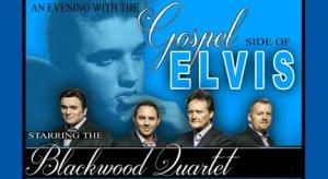 THE BLACKWOOD QUARTET - THE GOSPEL SIDE OF ELVIS - SPECIAL ANNIVERSARY SHOW! @ Cactus Theatre