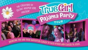 True Girl: Pajama Party Tour @ Victory Life