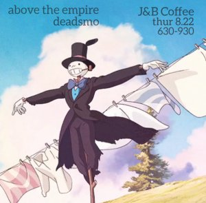 Deadsmo & Above the Empire @ J&B Coffee