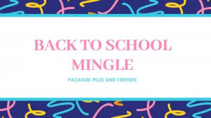 Back to School Bash @ Package Plus