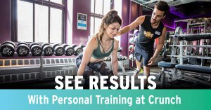 Personal Training Day @ Crunch Fitness