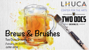 Brews and Brushes @ LHUCA | Two Docs
